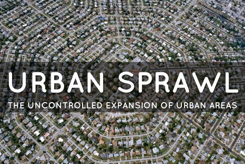 Causes and Effects of Urban Sprawl - Conserve Energy Future