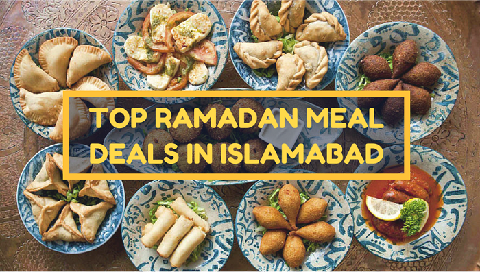 Ramadan 2016 Guide - Best Sehri and Iftar deals in Islamabad